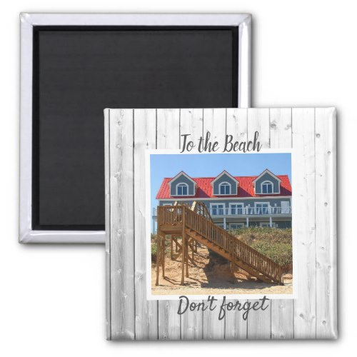 Create your own To the Beach don't forget photo Magnet